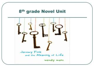 8 th  grade Novel Unit