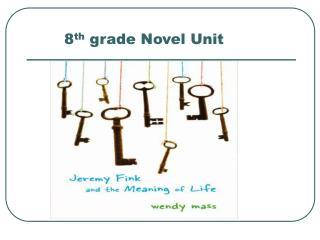 8 th  grade Novel Unit