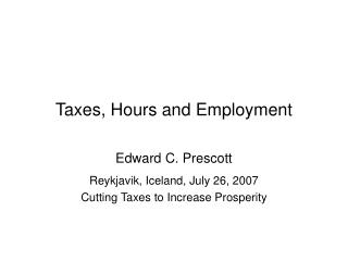 Taxes, Hours and Employment