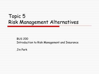 Topic 5 Risk Management Alternatives