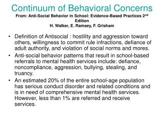 Continuum of Behavioral Concerns From: Anti-Social Behavior in School: Evidence-Based Practices 2nd Edition H. Walker, E
