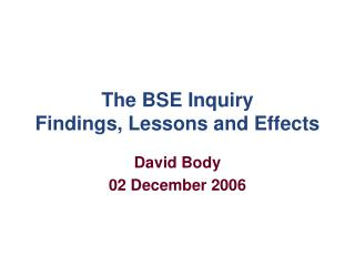 The BSE Inquiry Findings, Lessons and Effects