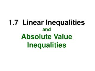 1.7  Linear Inequalities  and Absolute Value Inequalities