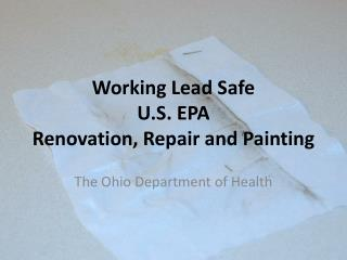 Working Lead Safe U.S. EPA Renovation, Repair and Painting