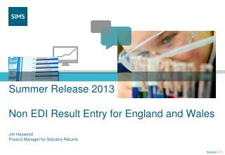 Summer Release 2013 Non EDI Result Entry for England and Wales