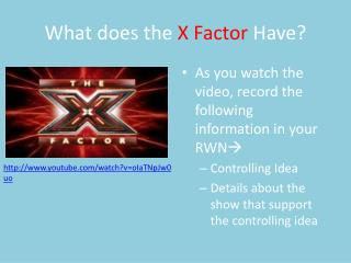 What does the  X Factor  Have?