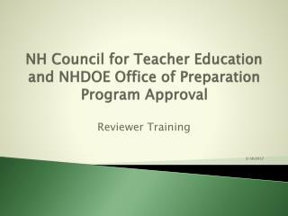 NH Council for Teacher Education and NHDOE Office of Preparation Program Approval
