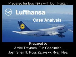 Prepared for Bus 497a with Don Fujitani Prepared by  Amiel Traynum, Elin Ghadimian,