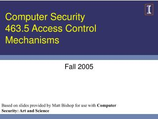Computer Security 463.5 Access Control Mechanisms