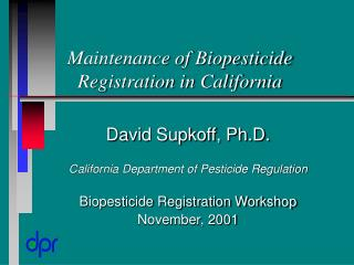 Maintenance of Biopesticide Registration in California