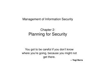 Management of Information Security Chapter 2: Planning for Security