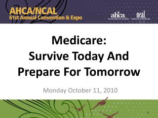 Medicare: Survive Today And  Prepare For Tomorrow