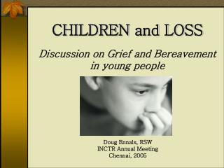Discussion on Grief and Bereavement  in young people