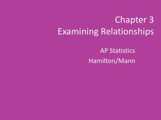 Chapter 3 Examining Relationships
