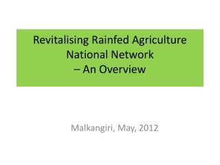 Revitalising  Rainfed Agriculture National Network – An Overview