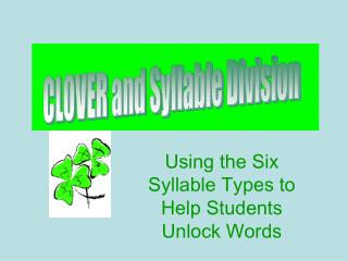 CLOVER and Syllable Division