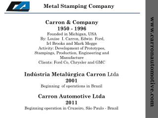 Carron & Company 1950 - 1996 Founded in Michigan, USA   By: Louise  I. Carron, Edwin  Ford,