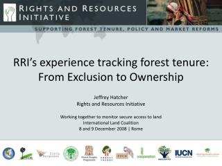 RRI's experience tracking forest tenure: From Exclusion to Ownership