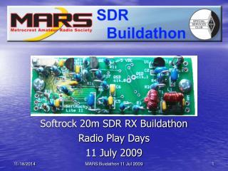 Softrock 20m SDR RX Buildathon Radio Play Days 11 July 2009