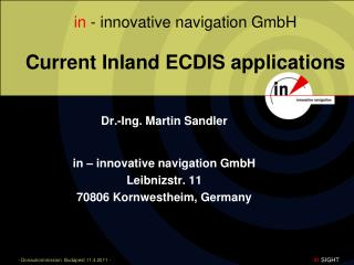 in  - innovative navigation GmbH Current Inland ECDIS applications