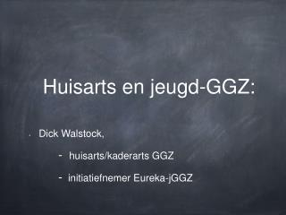 Huisarts en jeugd-GGZ: