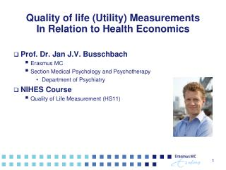 Quality of life (Utility) Measurements  In Relation to Health Economics