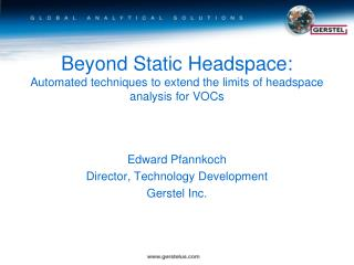 Beyond Static Headspace: Automated techniques to extend the limits of headspace analysis for VOCs