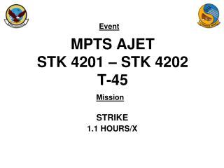 MPTS AJET STK 4201 – STK 4202 T-45