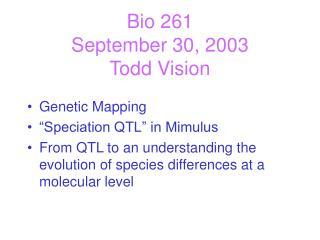 Bio 261 September 30, 2003 Todd Vision