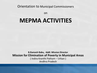 Orientation to Municipal Commissioners  on  MEPMA ACTIVITIES