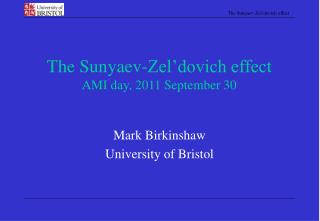 The Sunyaev-Zel'dovich effect AMI day, 2011 September 30