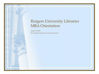 Rutgers University Libraries MBA Orientation