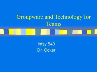 Groupware and Technology for Teams