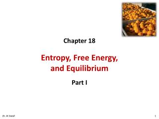 Chapter 18 Entropy, Free Energy,                     and Equilibrium  Part I