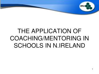 THE APPLICATION OF COACHING/MENTORING IN SCHOOLS IN N.IRELAND