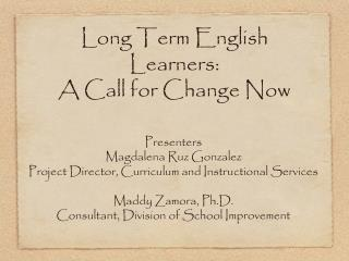 Long Term English Learners: A Call for Change Now