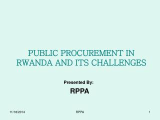 PUBLIC PROCUREMENT IN RWANDA AND ITS CHALLENGES