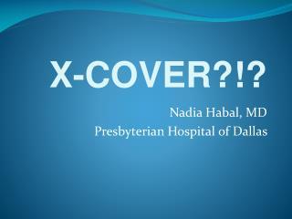 Nadia Habal, MD Presbyterian Hospital of Dallas