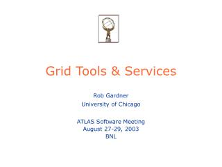 Grid Tools & Services
