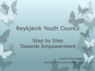 Reykjavik  Youth Council Step by Step Towards Empowerment