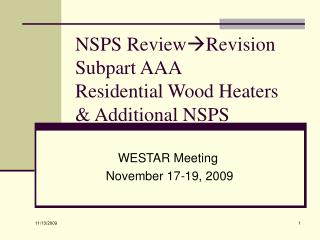 NSPS Review ? Revision Subpart AAA Residential Wood Heaters & Additional NSPS