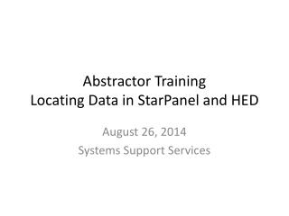 Abstractor Training Locating Data in StarPanel and HED