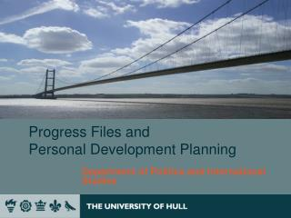 Progress Files and  Personal Development Planning