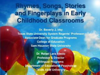 Rhymes, Songs, Stories and  Fingerplays  in  Early Childhood Classrooms