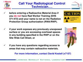 Call Your Radiological Control Technician….