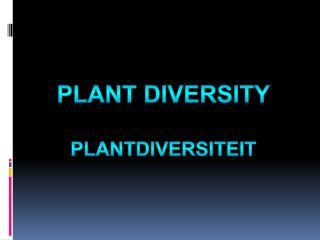 plant diversity PLANTDIVERSITEIT