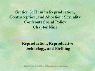 Reproduction, Reproductive Technology, and Birthing