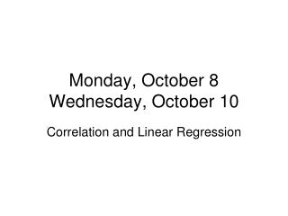 Monday, October 8  Wednesday, October 10