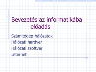 Bevezetés az informatikába  előadás