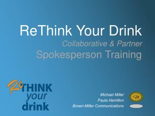 ReThink Your Drink  Collaborative & Partner Spokesperson Training